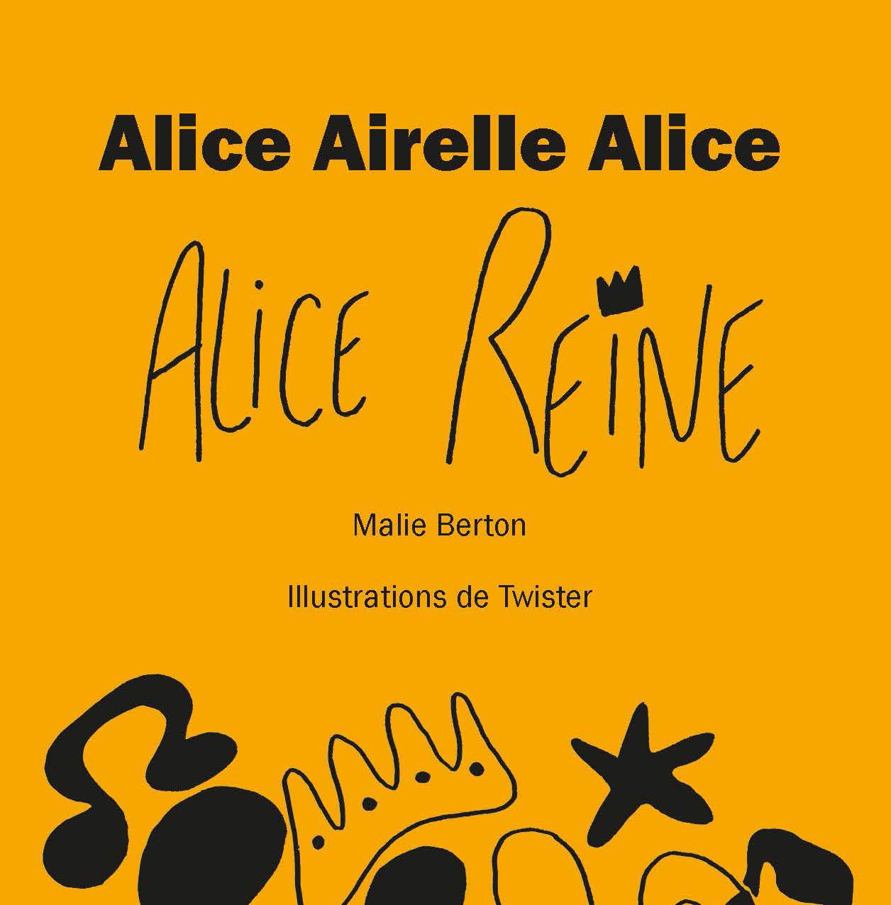 Alice Aielle ALice, Alice Reine
